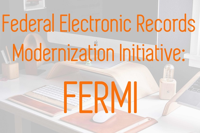 WEBINAR: Federal Electronic Records Modernization Initiative (FERMI)