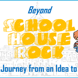 WEBINAR: Beyond Schoolhouse Rock: The Journey From an Idea to Law