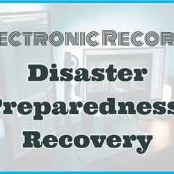 WEBINAR: Electronic Records Disaster Preparedness/Recovery
